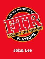 Forget the Resume by John Lee